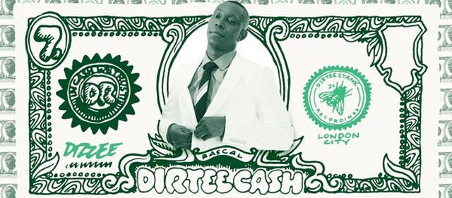 Dizzee Rascal – Dirtee Cash.