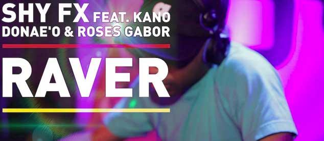 "Shy FX – ""Raver"" Ft Kano, Donae'o & Roses Gabor"
